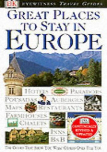 Great Places to Stay in Europe (DK Eyewitness Travel Guide)