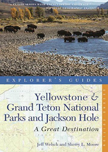 Explorer s Guide Yellowstone   Grand Teton National Parks and Jackson Hole: A Great Destination (Second Edition)  (Explorer s Great Destinations)