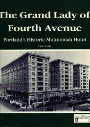 The Grand Lady of Fourth Avenue: Portland s Historic Multnomah Hotel