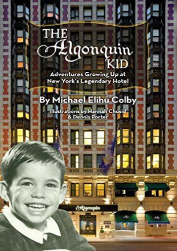 The Algonquin Kid - Adventures Growing Up at New York s Legendary Hotel (hardback)