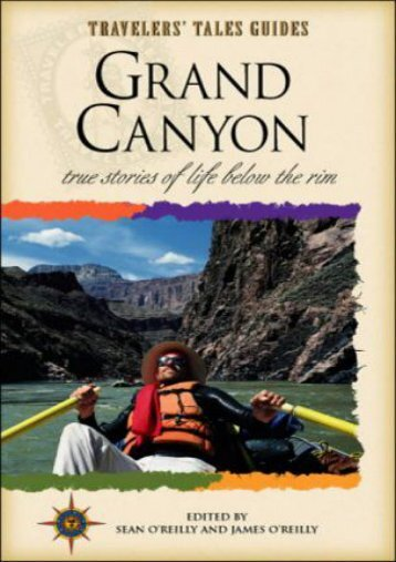 Grand Canyon: True Stories of Life Below the Rim (Travelers  Tales Guides)