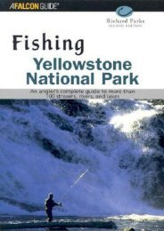 Fishing Yellowstone National Park, 2nd: An angler s complete guide to more than 100 streams, rivers, and lakes (Regional Fishing Series)