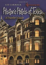 Historic Hotels of Texas: A Traveler s Guide (Txam Travel Guides)