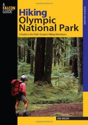 Hiking Olympic National Park, 2nd: A Guide to the Park s Greatest Hiking Adventures (Regional Hiking Series)