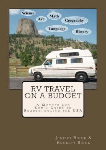 RV Travel on a Budget: A Mother and Son s Guide to Roadschooling the USA