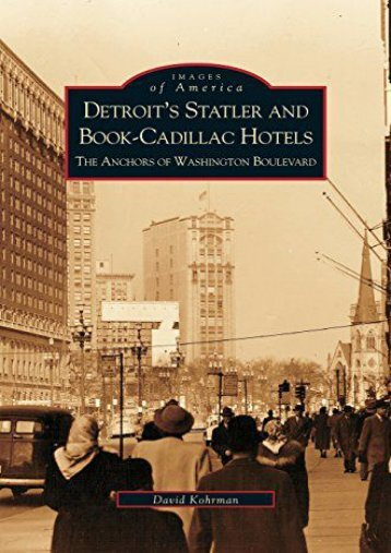 Detroit s Statler and Book-Cadillac Hotels: The Anchors of Washington Boulevard
