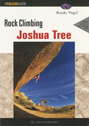 Rock Climbing Joshua Tree, 2nd (Regional Rock Climbing Series)