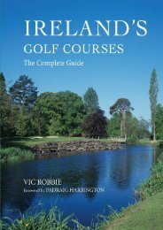 Ireland s Golf Courses: The Complete Guide