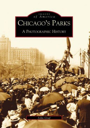 Chicago s Parks: A Photographic History (Images of America)