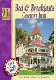 Bed   Breakfasts and Country Inns (9th ed)
