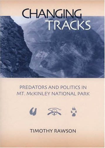 Changing Tracks: Predators and Politics in Mt. McKinley National Park