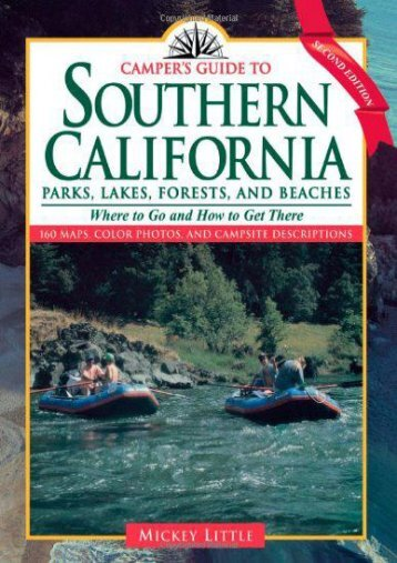 Camper s Guide to Southern California: Parks, Lakes, Forest, and Beaches (Camper s Guide to California Parks, Lakes, Forests,   Beache)