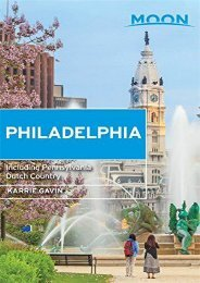 Moon Philadelphia: Including Pennsylvania Dutch Country (Travel Guide)