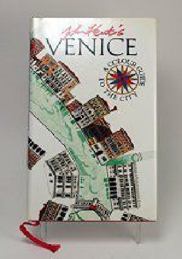 John Kent s Venice: A Color Guide to the City