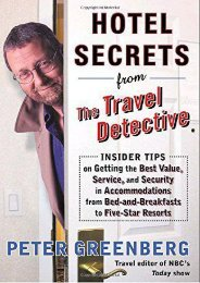 Hotel Secrets from the Travel Detective: Insider Tips on Getting the Best Value, Service, and Security in Accommodations from Bed-and-Breakfasts to Five-Star Resorts