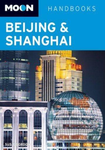 Moon Beijing   Shanghai (Moon Handbooks)