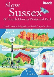 Slow South Downs   Sussex Coast: Local, characterful guides to Britain s special places (Bradt Travel Guide Slow Sussex   South Downs National Park)