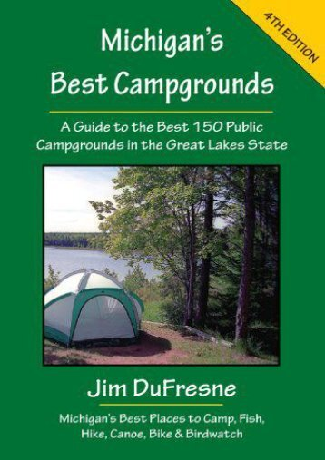 Michigan s Best Campgrounds (Michigan s Best Campgrounds: A Guide to the Best 150 Public)