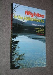 Fifty Hikes in the Adirondacks: Short Walks, Day Trips, and Backpacks Throughout the Park