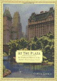 At the Plaza: An Illustrated History of the World s Most Famous Hotel