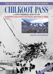 Chilkoot Pass, the Most Famous Trail in the North