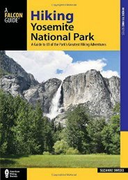 Hiking Yosemite National Park: A Guide to 61 of the Park s Greatest Hiking Adventures (Regional Hiking Series)