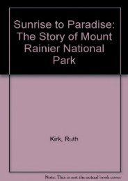 Sunrise to Paradise: The Story of Mount Rainier National Park