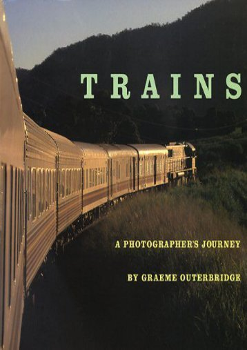 Trains: A Photographer s Journey