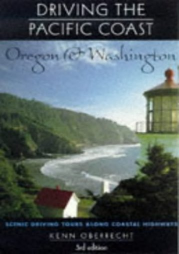Driving the Pacific Coast Oregon and Washington (Scenic Driving Series)