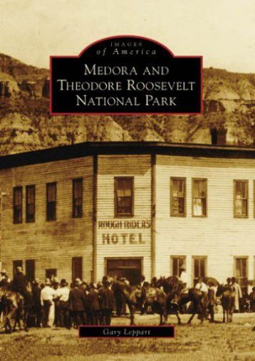 Medora and Theodore Roosevelt National Park (ND) (Images of America)