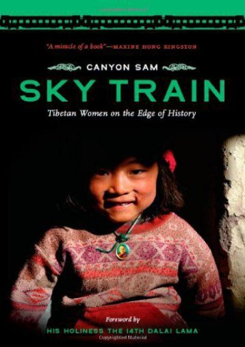 Sky Train: Tibetan Women on the Edge of History