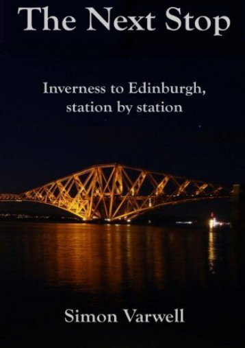 The Next Stop: Inverness to Edinburgh, station by station
