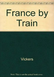 France by Train: Hundreds of Great Train Trips and All the Sights Along the Way