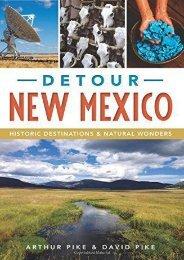 Detour New Mexico: Historic Destinations   Natural Wonders
