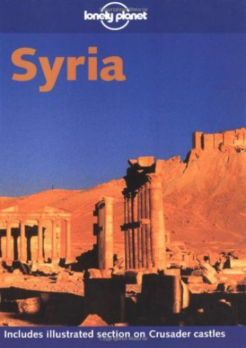 Lonely Planet Syria (Lonely Planet the Big Trip: Your Ultimate Guide to Gap Years   Overseas Adventures)