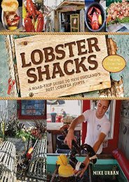 Lobster Shacks: A Road-Trip Guide to New England s Best Lobster Joints (2nd Edition)