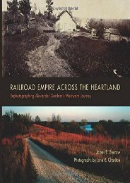 Railroad Empire across the Heartland: Rephotographing Alexander Gardner s Westward Journey