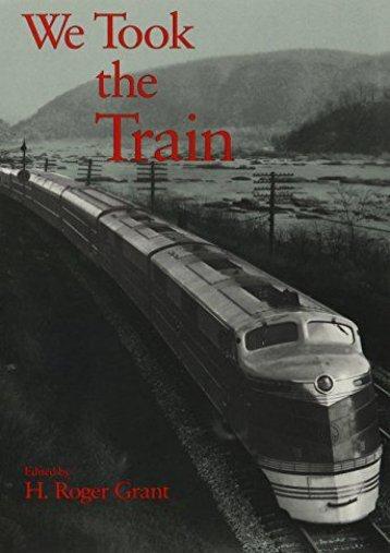 We Took the Train (Railroads in America)