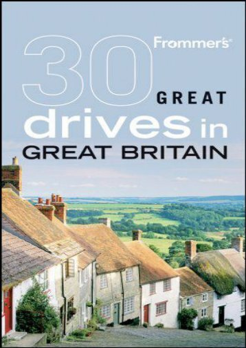 Frommer s 30 Great Drives in Great Britain (Best Loved Driving Tours)