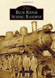 Blue Ridge Scenic Railway (Images of Rail)
