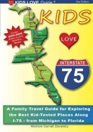 KIDS LOVE I-75, 2nd Edition: Your Family Travel Guide to Exploring the Best Kid-Tested Places along I-75. 400 Fun Stops   Unique Spots from Michigan to Miami (Kids Love Travel Guides)