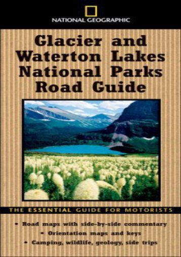 National Geographic Road Guide to Glacier and Waterton Lakes National Parks (National Geographic Road Guides)