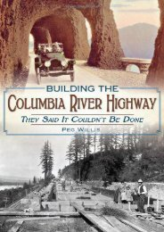 Building the Columbia River Highway: They Said It Couldn t Be Done
