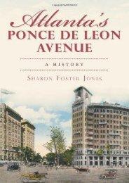 Atlanta s Ponce de Leon Avenue: A History (Brief History)