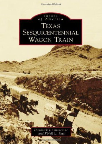 Texas Sesquicentennial Wagon Train (Images of America)