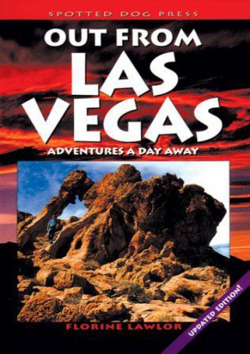 Out from Las Vegas: Adventures a Day Away (More of the West)