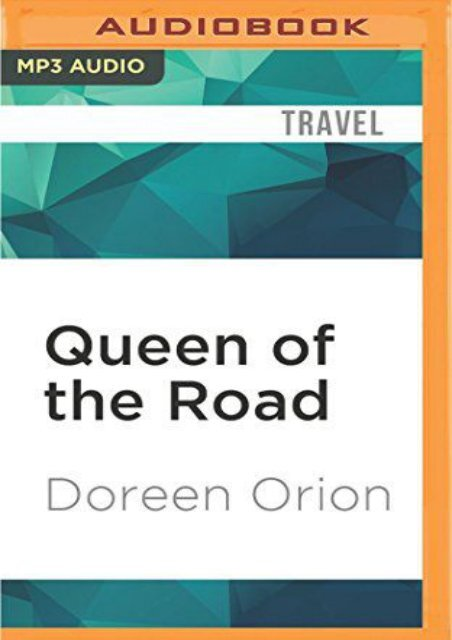 Queen of the Road: The True Tale of 47 States, 22,000 Miles, 200 Shoes, 2 Cats, 1 Poodle, a Husband and a Bus with a Will of its Own