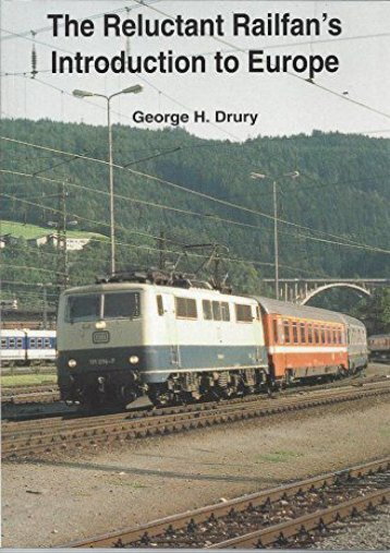 The Reluctant Railfan s Introduction to Europe