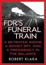 FDR s Funeral Train: A Betrayed Widow, a Soviet Spy, and a Presidency in the Balance