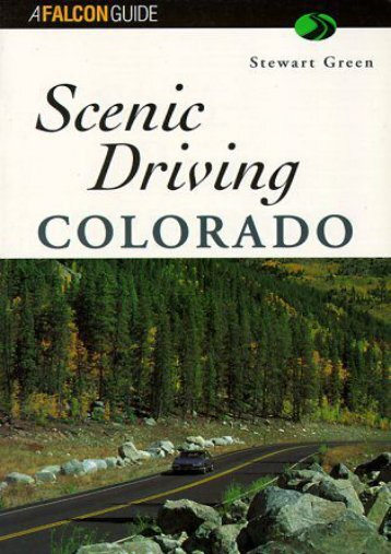 Scenic Driving Colorado (Scenic Routes   Byways)